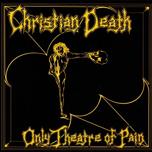 Christian_Death_-_Only_Theatre_Of_Pain